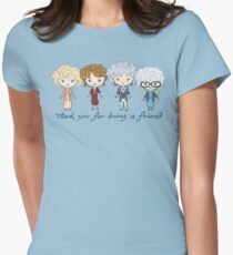 thank you for being a friend Fitted T-Shirt