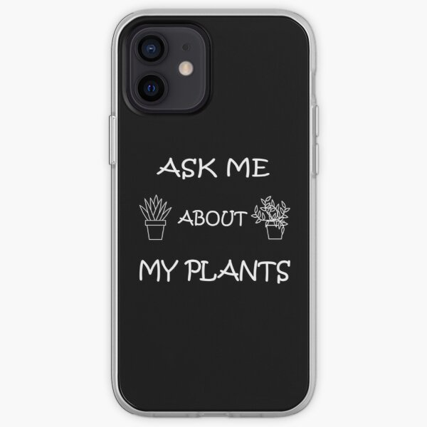 ask me about my plants iPhone Soft Case