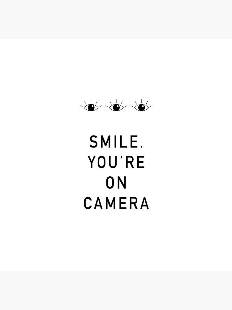 Smile. You're On Camera by kaceygrafix