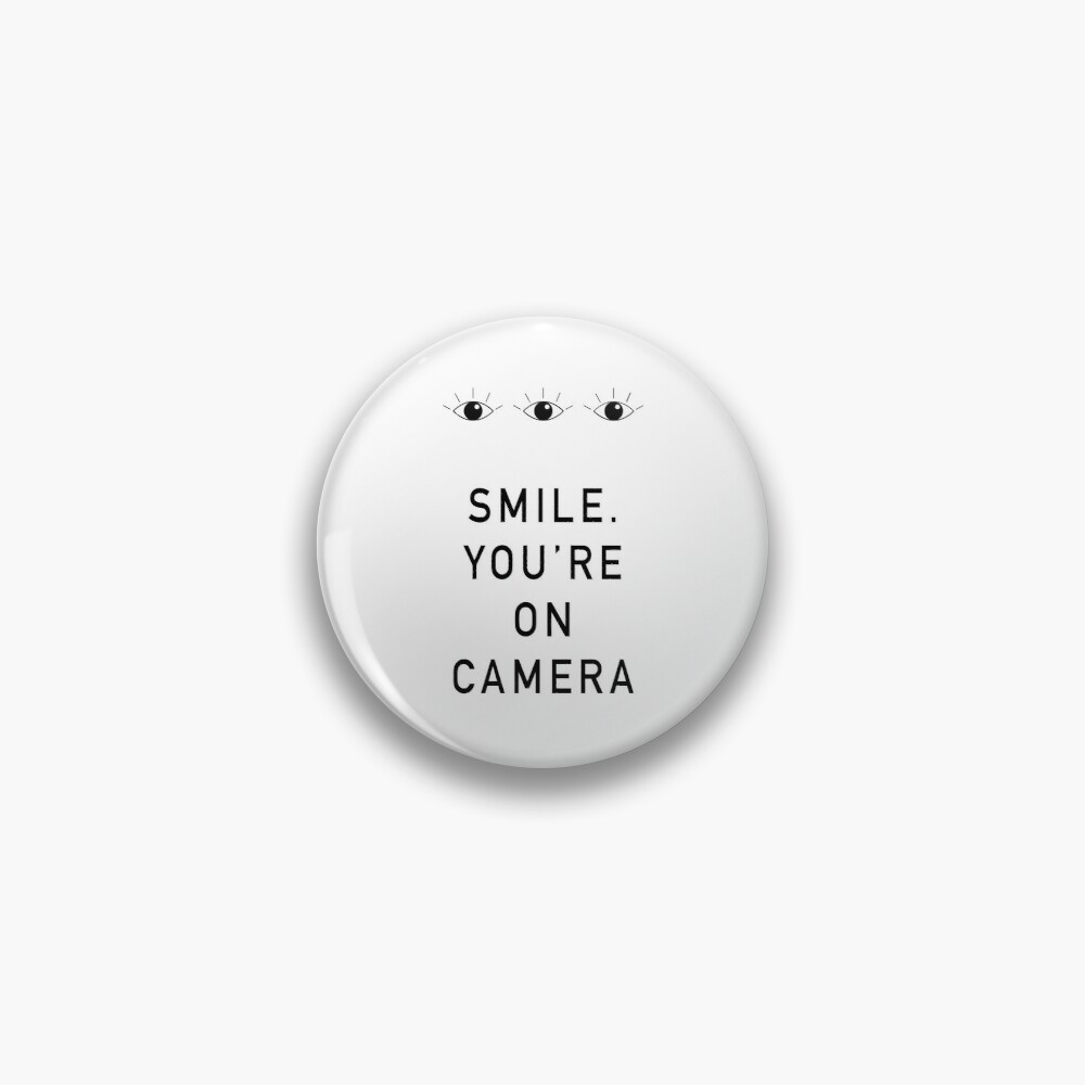Smile. You're On Camera Pin