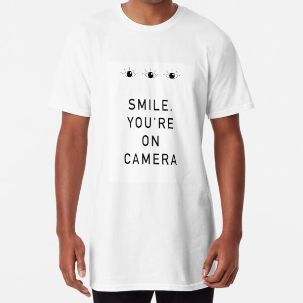 Smile. You're On Camera Long T-Shirt