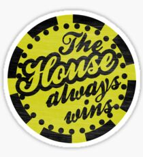The House Always Wins Sticker
