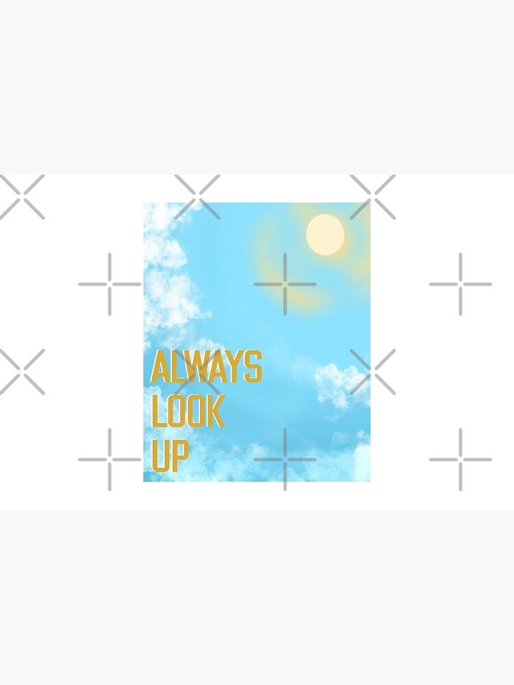 Always Look Up, Sunny Days Ahead by MaeganCook