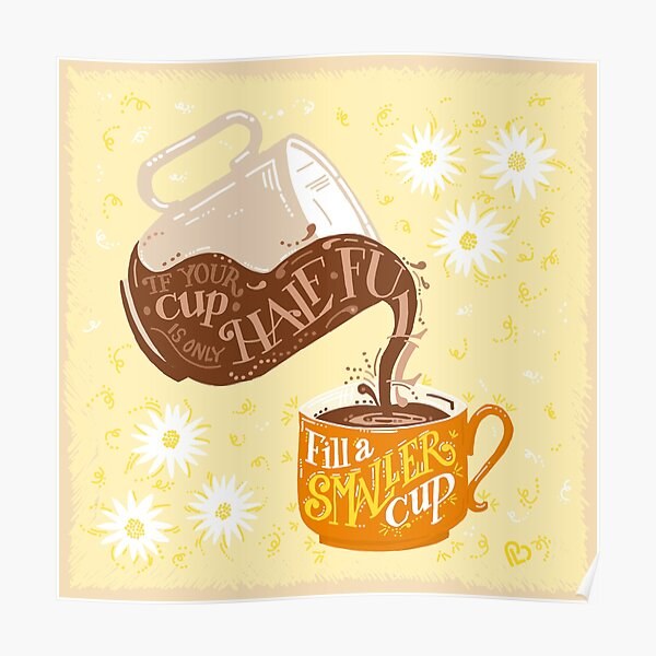Fill a smaller cup Poster