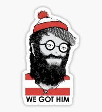 We Got Him Sticker