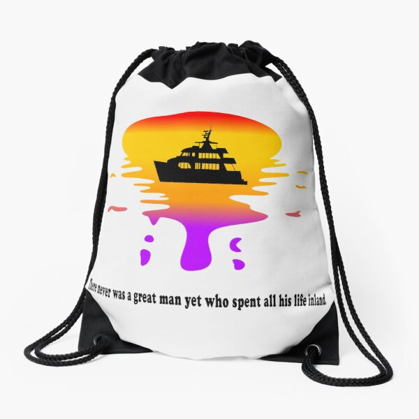 There never was a great man yet who spent all his life inland.  Mega Yacht Drawstring Bag