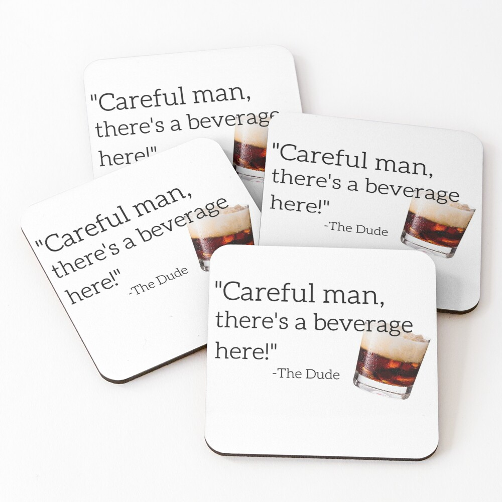 Careful Man, There's A Beverage Here! Coasters (Set of 4)