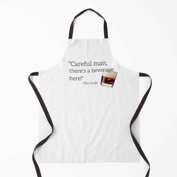 Careful Man, There's A Beverage Here! Apron