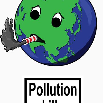 Pollution Kills! by lyubomir