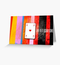 love is a losing game Greeting Card