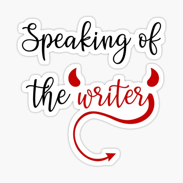Speaking of the Writer Sticker