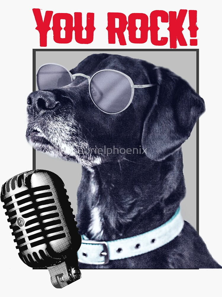 You rock! Cool Animal Design with a Dog with Glasses by aurielphoenix