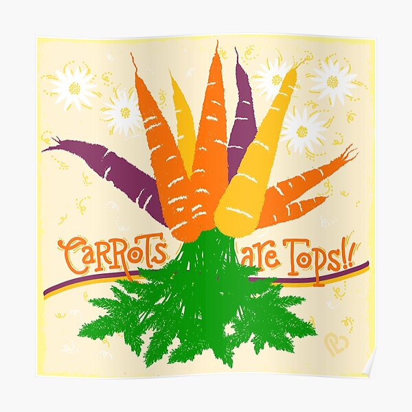 Carrots are tops! Poster