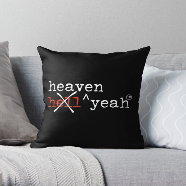 hell yeah NO heaven yeah! white font Throw Pillow
