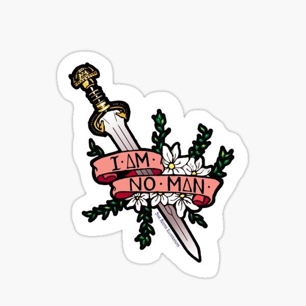 I Am No Man! Sticker