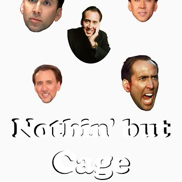 Nothin' but Cage by Wildster
