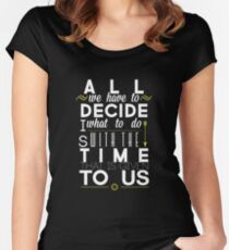 All We Have to Decide Women's Fitted Scoop T-Shirt