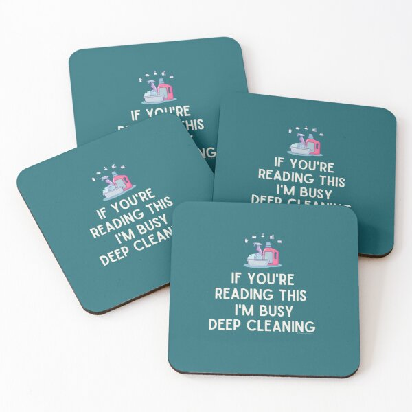 I'm Busy Deep Cleaning, Funny Cleaning Humor Coasters (Set of 4)