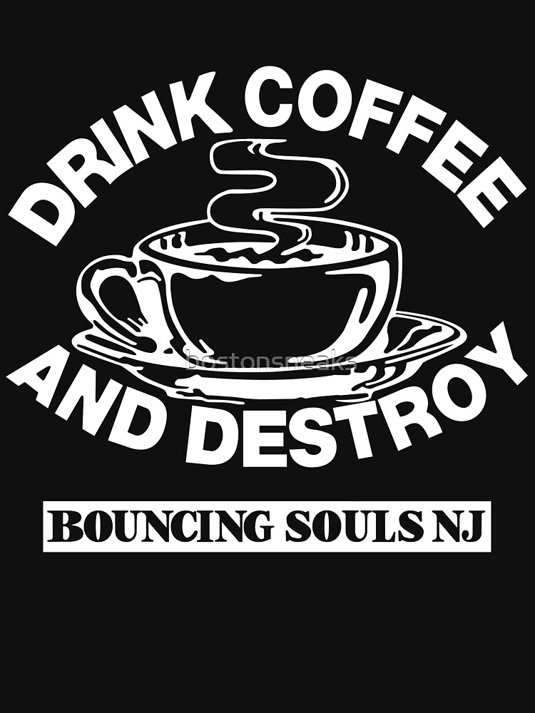 Drink Coffee And Destroy Bouncing Souls | Unisex T-Shirt