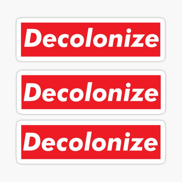 Decolonize pack of three Sticker