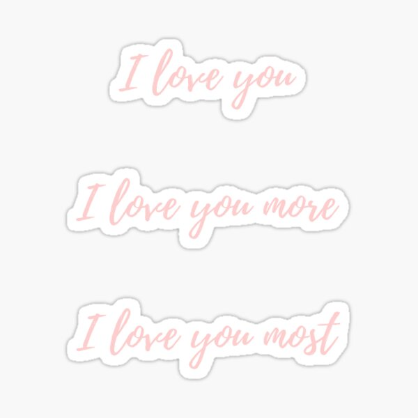 I love you most! Sticker