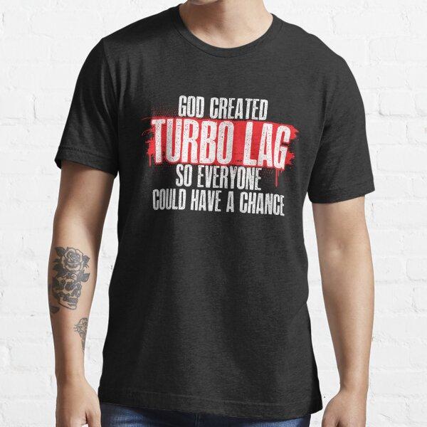 Turbo Lag Essential T-Shirt