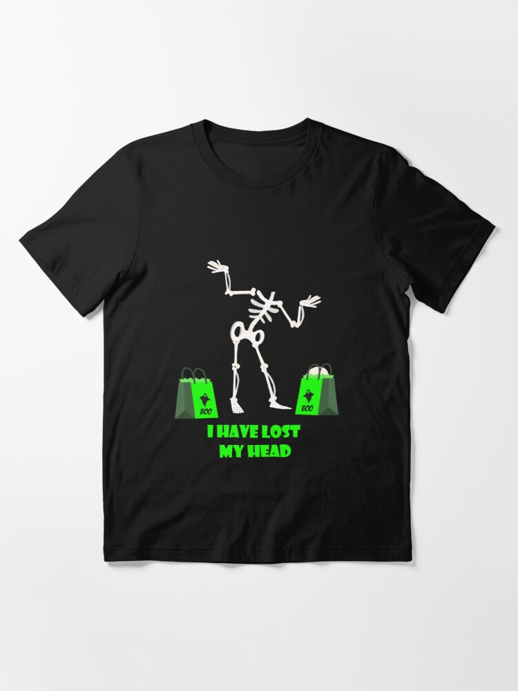 Alternate view of I have Lost my Head Essential T-Shirt
