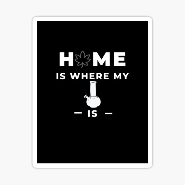 Home is where? by CannaDoula Sticker