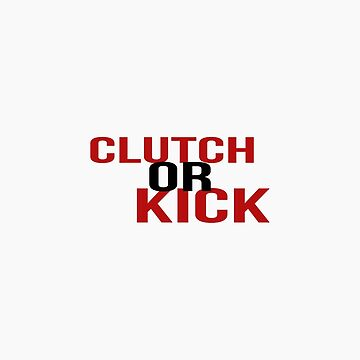CLUTCH or KICK by SpaceLake