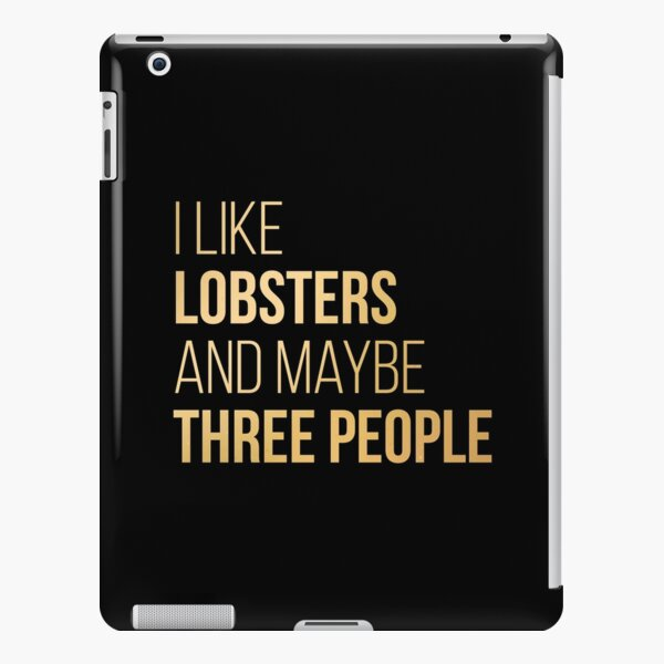 I Like Lobsters And Maybe Three People in Gold iPad Snap Case