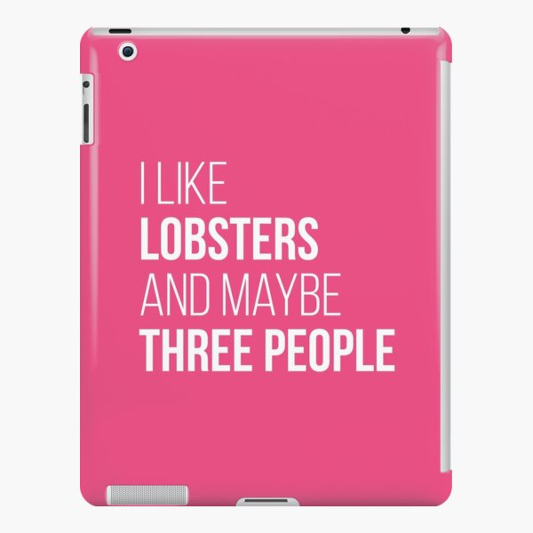 I Like Lobsters And Maybe Three People for Women iPad Snap Case