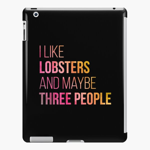 I Like Lobsters And Maybe Three People in Watercolor iPad Snap Case
