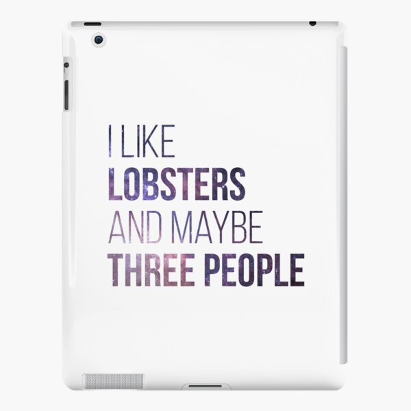 I Like Lobsters And Maybe Three People iPad Snap Case