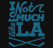 I Not Much Like LA | Unisex T-Shirt