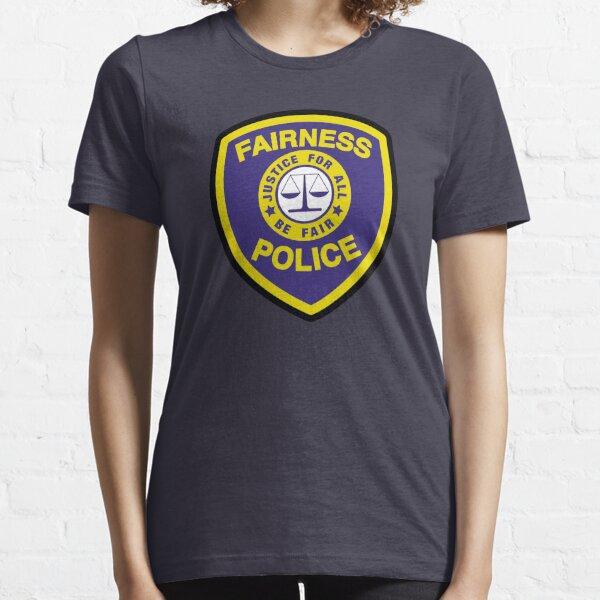 Fairness Police Essential T-Shirt