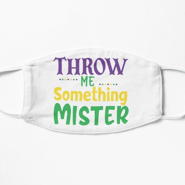 Throw Me Something Mister, Mardi Gras Gift, Fleur de Lis Gift Flat Mask