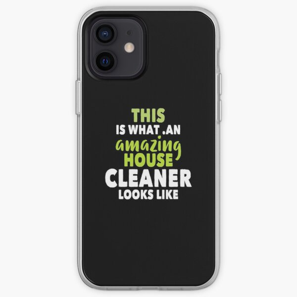 this is what an amazing house cleaner looks like iPhone Soft Case