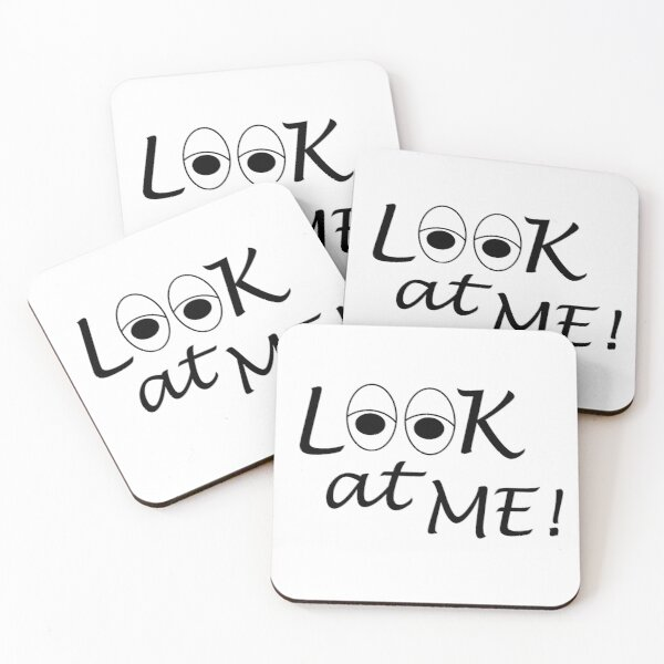 Look at me. Coasters (Set of 4)