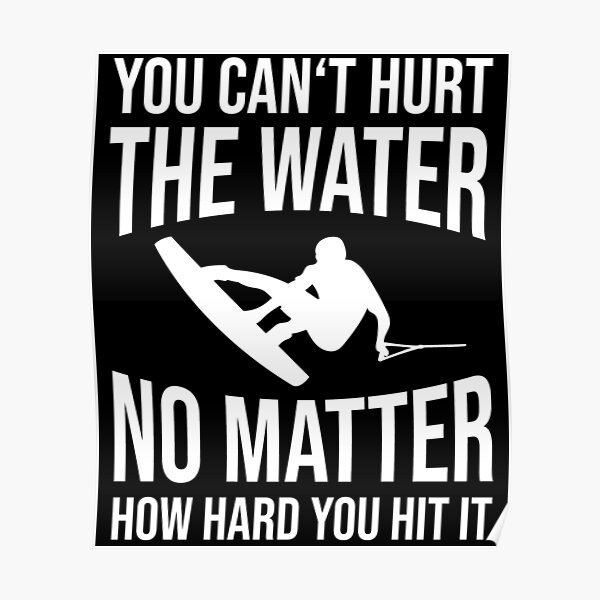 Wakeboarding gift wakeboard water skiing surfing Poster