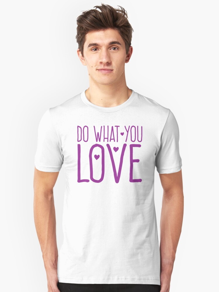 Do what you love in purple Unisex T-Shirt Front