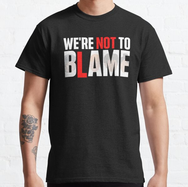 We're Not To BAME Classic T-Shirt