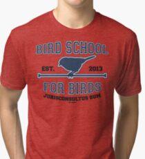 Bird School for Birds Tri-blend T-Shirt