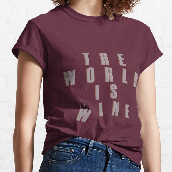 The World Is Wine Classic T-Shirt