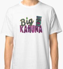 The Big Kahuna Classic T-Shirt