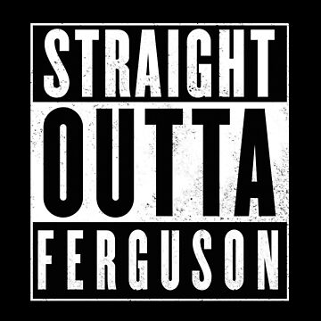 Straight outta Ferguson by bigsermons