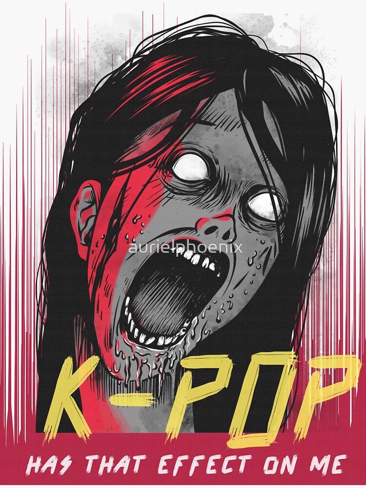 K-POP has that effect on me - Anti Kpop Horror Design by aurielphoenix