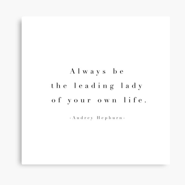 Audrey Hepburn, Always be the leading lady of your own life Canvas Print