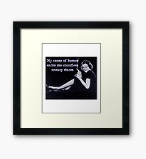 My Sense of Humor Earns Me Countless Uneasy Stares Framed Print
