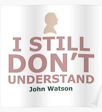 I still don't understand! Poster