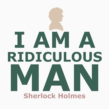 I am a ridiculous man by betterclenchup